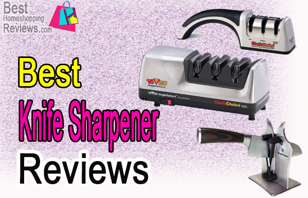 Best Knife Sharpener Reviews
