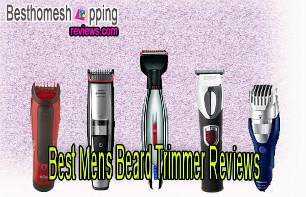 Best Mens Beard Trimmer Reviews