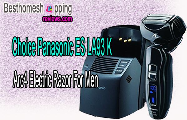 Choice Panasonic ES LA93 K Arc4 Electric Razor For Men
