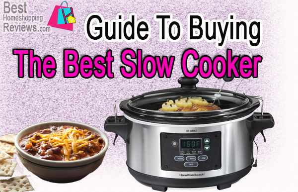Guide To Buying The Best Slow Cooker