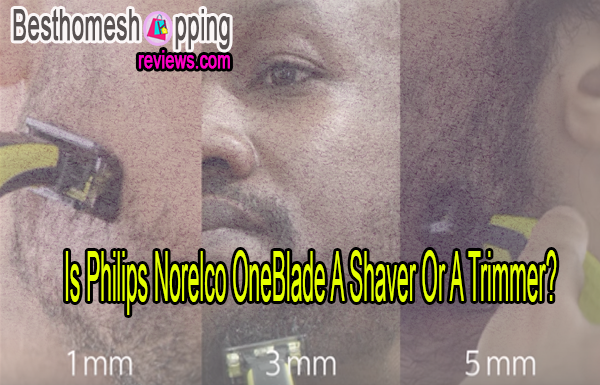 Is Philips Norelco OneBlade A Shaver Or A Trimmer?