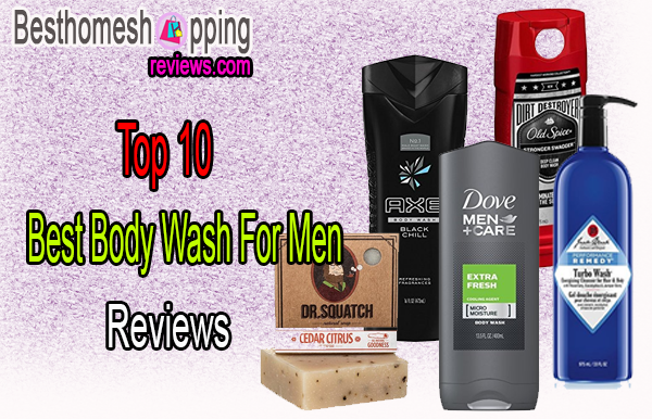 Top 10 Best Body Wash For Men Reviews