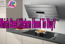 Which Best Kitchen Hood To Buy?
