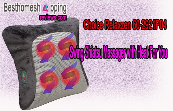 Choice Relaxzen 60-2921P04 Swing Shiatsu Massager with Heat For You