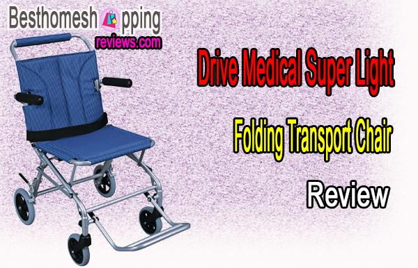 Drive Medical Super Light, Folding Transport Chair Review