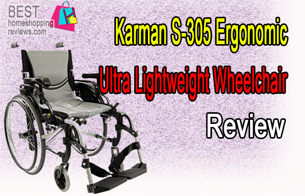 Karman S-305 Ergonomic Ultra Lightweight Wheelchair Review