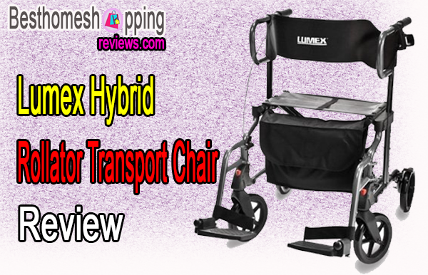 Lumex Hybrid Rollator Transport Chair Review