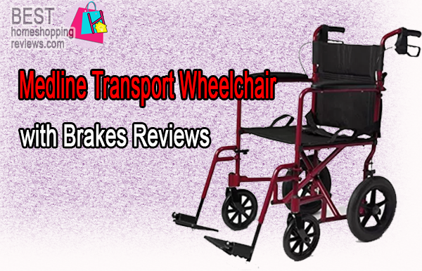 Medline Transport Wheelchair with Brakes Reviews