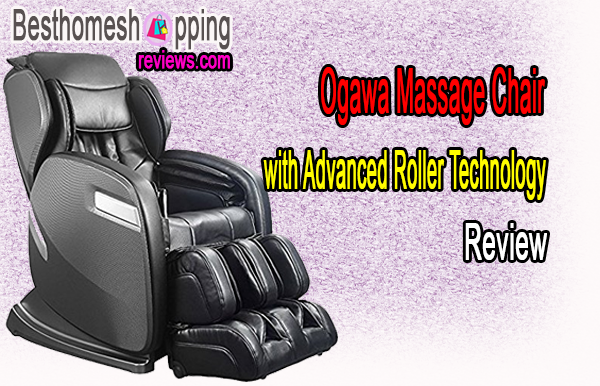 Ogawa Massage Chair with Advanced Roller Technology Review