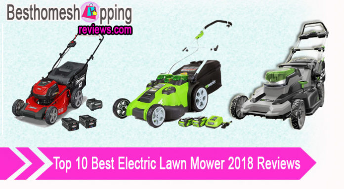 Top 10 Best Electric Lawn Mower 2018 Reviews